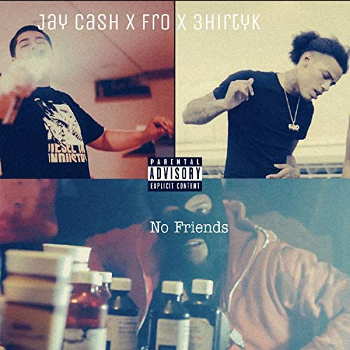 Jay Cash, Fro & 3hirtyK