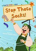 Stop Those Socks!: (Orange Early Reader)
