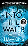 Into the Water: The Sunday Times Bestseller - Paula Hawkins