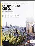 Letteratura greca. Storia, autori, testi. Per le Scuole superiori. Con espansione online (Vol. 3)
