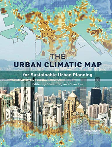 Compare Textbook Prices for The Urban Climatic Map 1 Edition ISBN 9780367670016 by Ng, Edward,Ren, Chao