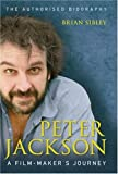 Peter Jackson: A Film-maker's Journey - Brian Sibley
