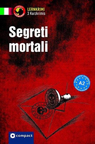Segreti mortali: Italienisch A2 (Compact Lernkrimi - Kurzkrimis)