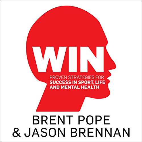 Win     Proven Strategies for Success in Sport, Life and Mental Health              By:                                                                                                                                 Brent Pope,                                                                                        Jason Brennan                               Narrated by:                                                                                                                                 Brent Pope,                                                                                        Jason Brennan                      Length: 8 hrs and 19 mins     Not rated yet     Overall 0.0
