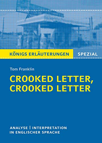 Crooked Letter, Crooked Letter von Tom Franklin. Königs Erläuterungen Spezial.: Textanalyse und Interpretation in englischer Sprache, mit ausführlicher ... mit Lösungen (English Edition)