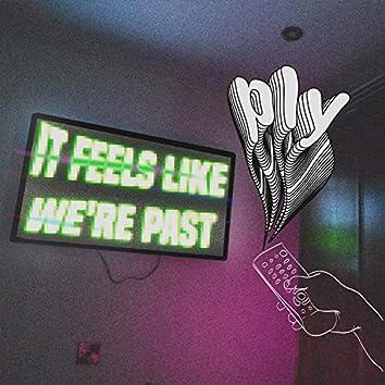 It feels like we're past