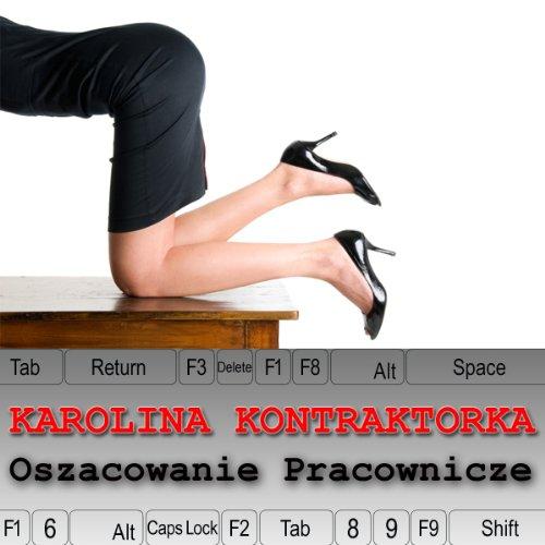 Karolina Kontraktorka: Oszacowanie Pracownicze audiobook cover art