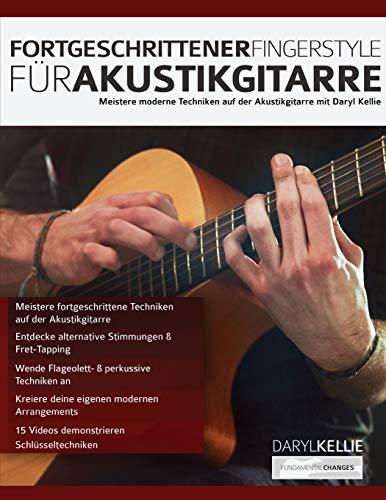 Fortgeschrittener Fingerstyle für Akustikgitarre: Meistere moderne Techniken auf der Akustikgitarre mit Daryl Kellie