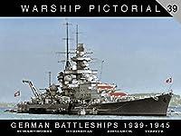 Warship Pictorial No. 39 - German Battleships, 1939-1945