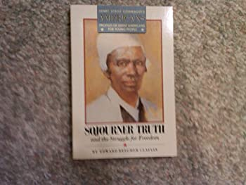 Sojourner Truth and the Struggle for Freedom (Henry Steele Commager's Americans) 081203919X Book Cover