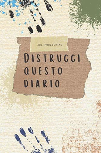 Distruggi Questo Diario: Strappa, rompi, lancia, colora e segui le istruzioni per una folle avventura. Edizione 2021.
