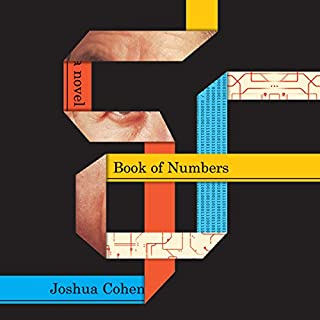 Book of Numbers                   By:                                                                                                                                 Joshua Cohen                               Narrated by:                                                                                                                                 Kirby Heybourne                      Length: 22 hrs and 53 mins     26 ratings     Overall 3.3