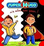 N'A MEME PAS PEUR (SUPER HUGO) (French Edition)