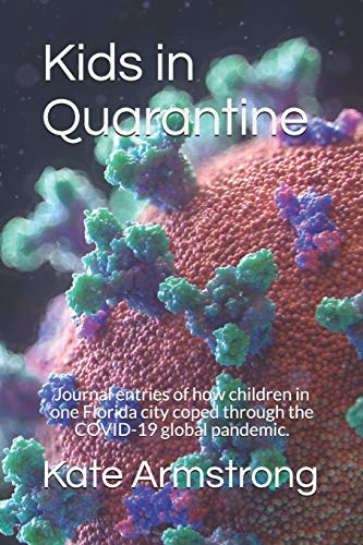 Kids in Quarantine: How children in one Florida city coped through the COVID-19 global pandemic.