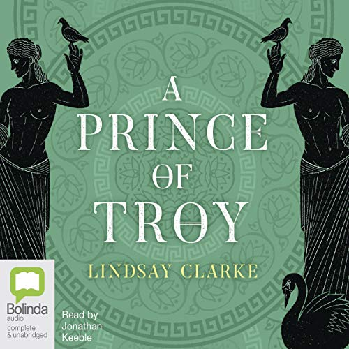A Prince of Troy: The Troy Quartet, Book 1