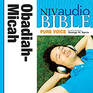 NIV Audio Bible, Pure Voice: Obadiah, Jonah, and Micah, Narrated by George W. Sarris cover art