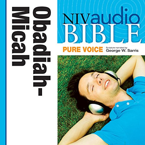 Pure Voice Audio Bible - New International Version, NIV (Narrated by George W. Sarris): (26) Obadiah, Jonah, and Micah audiobook cover art