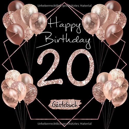20 Happy Birthday: Gästebuch zum 20. Geburtstag I Schwarz und Rose Gold mit Glitzer I 80 Seiten...
