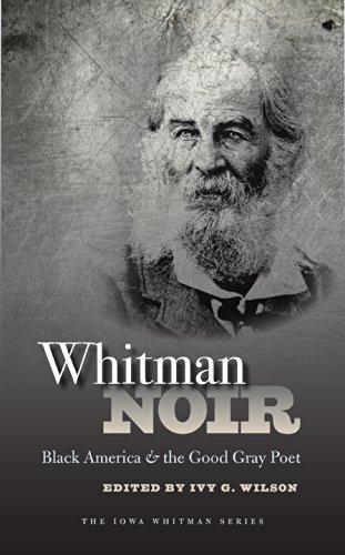 Whitman Noir: Black America and the Good Gray Poet (Iowa Whitman Series) (English Edition)