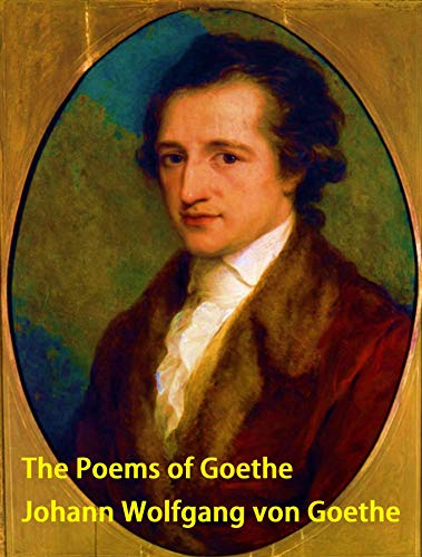 The Poems of Goethe (English Edition)