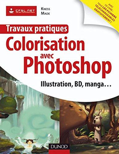 Travaux pratiques de colorisation avec Photoshop : Manga et BD, illustration, logo, publicité...