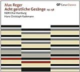 Reger: Acht geistliche Gesänge Op.138/Drei Motetten Op.110