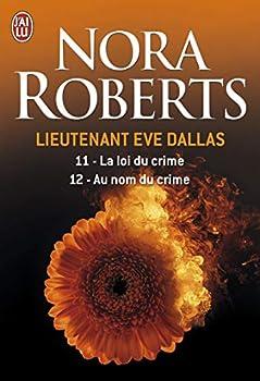 Paperback La loi du crime - Au nom du crime (Lieutenant Eve Dallas (11 - 12)) (French Edition) Book