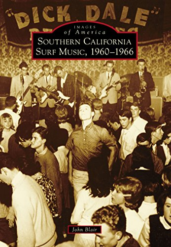 Southern California Surf Music, 1960-1966 (Images of America) (English Edition)