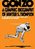 Gonzo: A Graphic Biography of Hunter S. Thompson (Graphic Biography - SelfMadeHero)