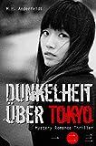 Dunkelheit über Tokyo – 2: Mystery-Romance-Thriller