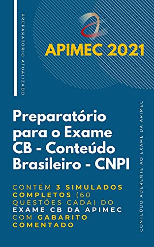 CNPI - Preparatório para o Exame de Conteúdo Brasileiro: Contém 3 Simulados Completos (60 questões cada) do Exame CB da Apimec com Gabarito Comentado