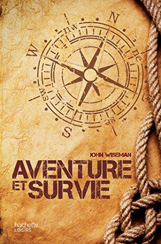 Aventure et survie : (POCHE) (Jardins / Nature /...