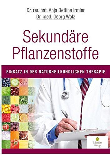 Sekundäre Pflanzenstoffe: Einsatz in der naturheilkundlichen Therapie