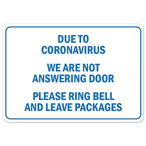 COVID-19 Notice Sign - Due to Coronavirus We are Not Answering The Door Please Ring Bell and Leave | Aluminum Sign | Protect Your Business, Municipality, Home & Colleagues | Made in The USA