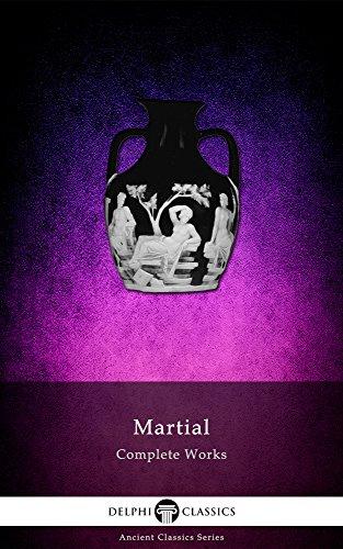 Delphi Complete Works of Martial (Illustrated) (Delphi Ancient Classics Book 33) (English Edition)