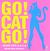 Go Cat Go Black Cats in Usa by Black Cats (2004-09-23)