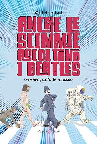 Anche le scimmie ascoltano i Beatles. Ovvero, un'ode al caso
