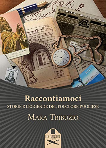 Raccontiamoci: Storie e leggende del folclore pugliese (Belle Epoque) di [Mara Tribuzio]