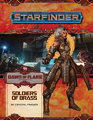 Starfinder Adventure Path: Soldiers of Brass (Dawn of Flame 2 of 6): Starfinder Adventure Path (Starfinder Dawn of Flame 2 Of6)