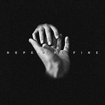 Hope U're Fine