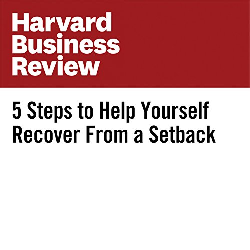 5 Steps to Help Yourself Recover From a Setback copertina