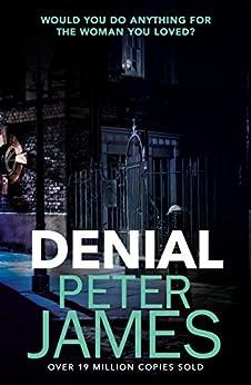 Denial by [Peter James]