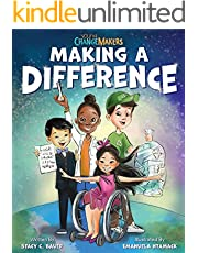 Making a Difference: An Inspirational Book About Kids Changing the World! (Young Change Makers)