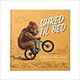 Shred Til Bed - The Mountain Bike Animal Alphabet by SHOTGUN - 52 Pages of MTB Stoke in a Premium Hardcover Book