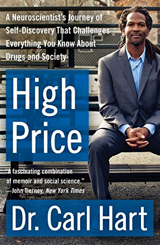 High Price: A Neuroscientist's Journey of Self-Discovery That Challenges Everything You Know About D