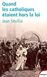 Quand les catholiques étaient hors la loi (Hors Collection) - Format Kindle - 9782262038755 - 7,99 €