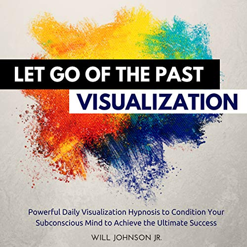 Let Go of the Past Visualization audiobook cover art