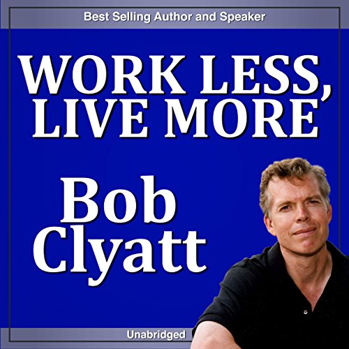 Work Less, Live More audiobook cover art