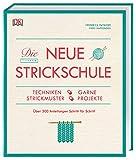 Die neue Strickschule: Techniken, Garne, Strickmuster, Projekte. Über 300...