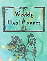 Weekly Meal Planner: Track And Plan Your Meals Weekly - Food Journal and Diary - Week Food Planner / Diary / Log / Journal - Food Planners Prep Book Eat Records Journal Diary Notebook Log Book